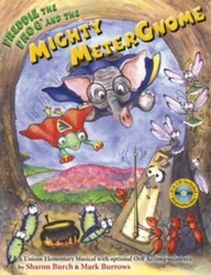 Freddie The Frog And The Mighty Meter Gnome Bk/c
